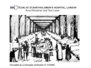 UK AT ST.BARTHOLOMEW S HOSPITAL, LONDON        Ama Rohatiner and Tom Lister