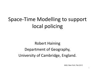 Space-Time Modelling to support local policing