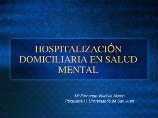 HOSPITALIZACI N DOMICILIARIA EN SALUD MENTAL
