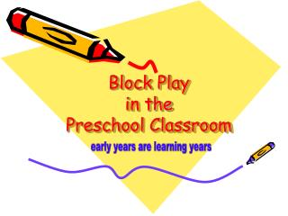 Block Play in the Preschool Classroom