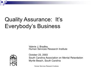 Quality Assurance:  It s Everybody s Business