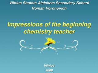 Impressions of the beginning chemistry teacher