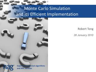 Monte Carlo Simulation  and its Efficient Implementation