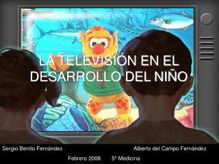 LA TELEVISI N EN EL DESARROLLO DEL NI O