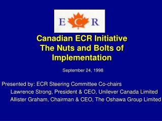 Canadian ECR Initiative The Nuts and Bolts of Implementation