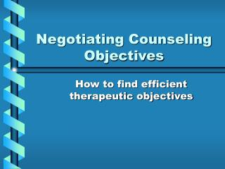 Negotiating Counseling Objectives