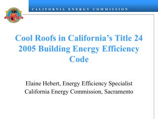 Cool Roofs in California s Title 24 2005 Building Energy Efficiency Code