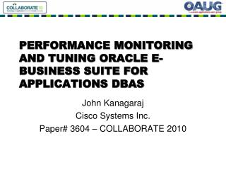 PERFORMANCE MONITORING AND TUNING ORACLE E-BUSINESS SUITE FOR APPLICATIONS DBAS