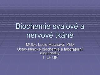 Biochemie svalov  a nervov  tk ne