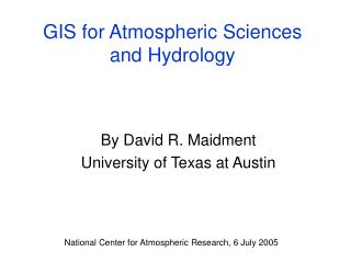 GIS for Atmospheric Sciences and Hydrology