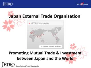 Promoting Mutual Trade  Investment between Japan and the World