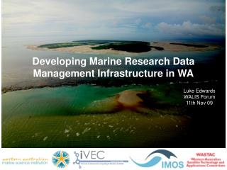 Developing Marine Research Data Management Infrastructure in WA