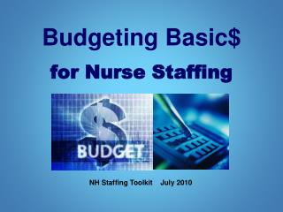 Budgeting Basic for Nurse Staffing