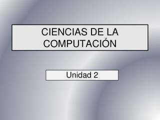CIENCIAS DE LA COMPUTACI N