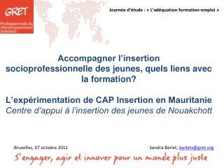 Accompagner l insertion  socioprofessionnelle des jeunes, quels liens avec la formation  L exp rimentation de CAP Insert