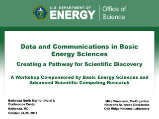 Data and Communications in Basic Energy Sciences   Creating a Pathway for Scientific Discovery  A Workshop Co-sponsored
