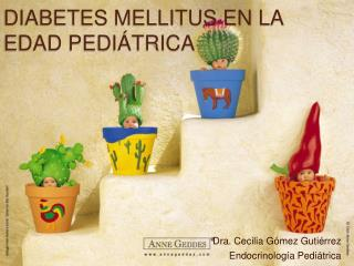 DIABETES MELLITUS EN LA EDAD PEDI TRICA