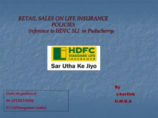RETAIL SALES ON LIFE INSURANCE POLICIES              reference to HDFC SLI  in Puducherry