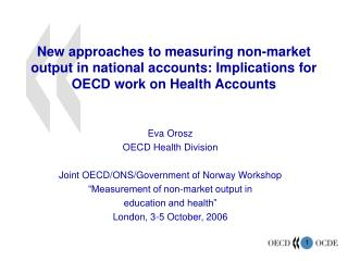 New approaches to measuring non-market output in national accounts: Implications for OECD work on Health Accounts