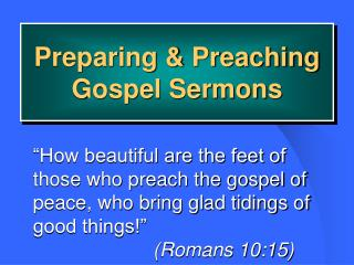 Preparing  Preaching Gospel Sermons
