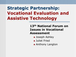 Strategic Partnership:  Vocational Evaluation and Assistive Technology