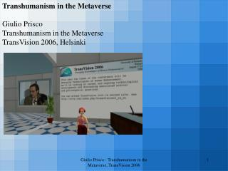 Giulio Prisco - Transhumanism in the Metaverse, TransVision 2006