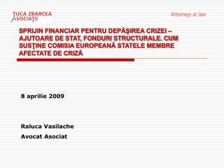 SPRIJIN FINANCIAR PENTRU DEPASIREA CRIZEI   AJUTOARE DE STAT, FONDURI STRUCTURALE. CUM SUSTINE COMISIA EUROPEANA STATELE