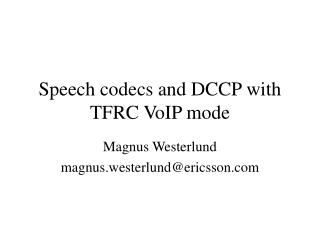 Speech codecs and DCCP with TFRC VoIP mode