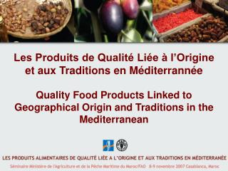 Les Produits de Qualit  Li e   l Origine et aux Traditions en M diterrann e  Quality Food Products Linked to Geographica