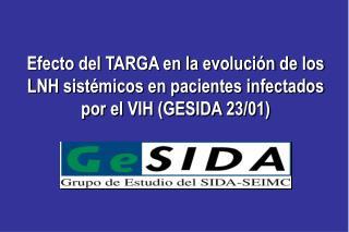 Efecto del TARGA en la evoluci n de los LNH sist micos en pacientes infectados por el VIH GESIDA 23