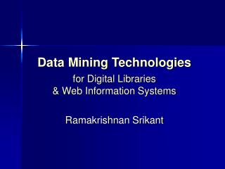 Data Mining Technologies   for Digital Libraries   Web Information Systems