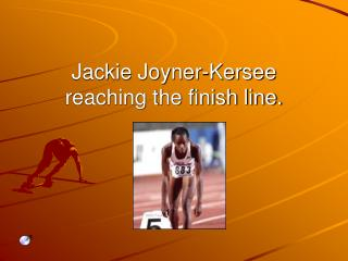 Jackie Joyner-Kersee reaching the finish line.