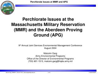Perchlorate Issues at the Massachusetts Military Reservation MMR and the Aberdeen Proving Ground APG