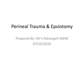 Perineal Trauma  Epsiotomy