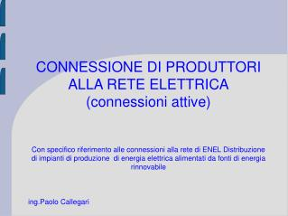 CONNESSIONE DI PRODUTTORI ALLA RETE ELETTRICA connessioni attive   Con specifico riferimento alle connessioni alla rete