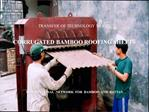 TRANSFER OF TECHNOLOGY MODEL    CORRUGATED BAMBOO ROOFING SHEETS