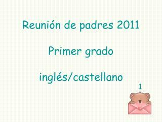 Reuni n de padres 2011  Primer grado  ingl s