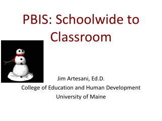 PBIS: Schoolwide to Classroom