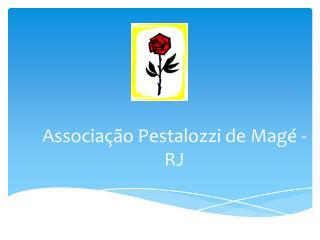 Associa  o Pestalozzi de Mag  - RJ