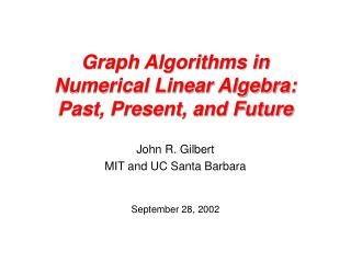 Graph Algorithms in  Numerical Linear Algebra:   Past, Present, and Future