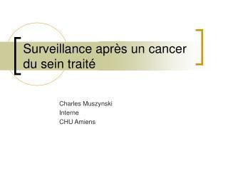 Surveillance apr s un cancer du sein trait