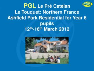 PGL Le Pr  Catelan Le Touquet: Northern France Ashfield Park Residential for Year 6 pupils 12th-16th March 2012