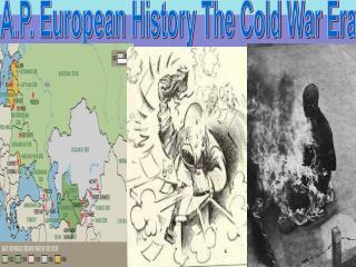 A.P. European History The Cold War Era