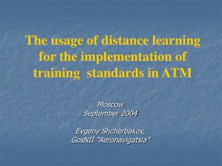 The usage of distance learning for the implementation of training  standards in ATM