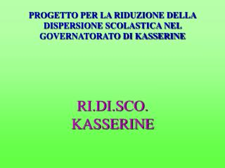 PROGETTO PER LA RIDUZIONE DELLA DISPERSIONE SCOLASTICA NEL GOVERNATORATO DI KASSERINE