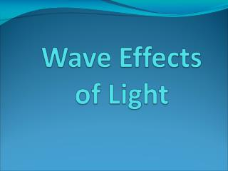 Wave Effects of Light