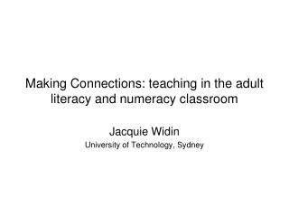 Making Connections: teaching in the adult literacy and numeracy classroom