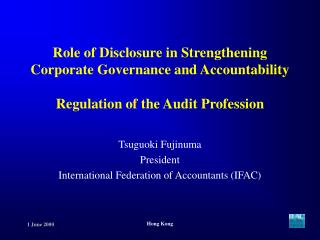 Role of Disclosure in Strengthening  Corporate Governance and Accountability  Regulation of the Audit Profession