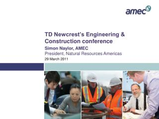 TD Newcrest s Engineering  Construction conference
