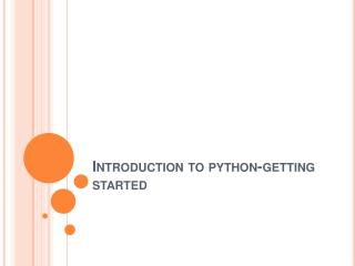Introduction to python-getting started